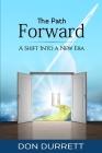 The Path Forward: A Shift Into a New Era Cover Image