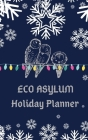 Eco Asylum Holiday Planner Cover Image