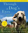Through a Dog's Eyes: Understanding Our Dogs by Understanding How They See the World Cover Image