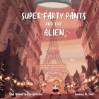 Super Farty Pants and the Alien Cover Image