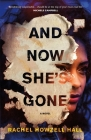 And Now She's Gone: A Novel Cover Image