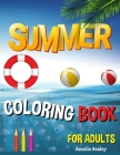 Summer Coloring Book for Adults: Summer Adult Coloring Book, Relaxing Beach Vacation Scenes, Peaceful Ocean Landscapes Cover Image
