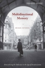 Multidirectional Memory: Remembering the Holocaust in the Age of Decolonization (Cultural Memory in the Present) Cover Image