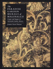 The Paradise Garden Murals of Malinalco: Utopia and Empire in Sixteenth-Century Mexico Cover Image