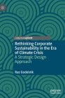 Rethinking Corporate Sustainability in the Era of Climate Crisis: A Strategic Design Approach Cover Image
