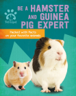 Be a Hamster and Guinea Pig Expert Cover Image
