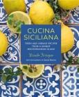 Cucina Siciliana: Fresh and vibrant recipes from a unique Mediterranean island Cover Image