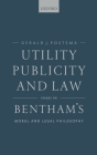 Utility, Publicity, and Law: Essays on Bentham's Moral and Legal Philosophy Cover Image