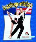 Le Patinage Artistique = Figure Skating in Action (Sans Limites!) Cover Image
