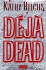 Deja Dead: A Novel (A Temperance Brennan Novel #1) Cover Image