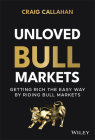 Unloved Bull Markets: Getting Rich the Easy Way by Riding Bull Markets Cover Image
