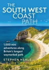The South West Coast Path: 1,000 Mini Adventures Along Britain's Longest Waymarked Trail Cover Image