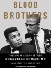 Blood Brothers: The Fatal Friendship Between Muhammad Ali and Malcolm X Cover Image