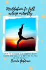 Meditation To Fall Asleep Instantly: How to achieve successful sleep habits and create a routine to fall asleep instantly. Cover Image