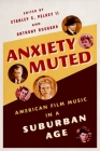 Anxiety Muted: American Film Music in a Suburban Age Cover Image