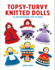Topsy-Turvy Knitted Dolls: 10 Fun Reversible Toys to Make Cover Image