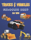 Truck Coloring Book for Kids: Vehicles Coloring Book for Kids, Educational Coloring Books for Early Learning - Cars, Trucks, Bus Cover Image