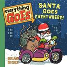Everything Goes: Santa Goes Everywhere! Cover Image
