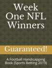 Week One NFL Winners: A Football Handicapping Book (Sports Betting 2019) Cover Image