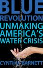 Blue Revolution: Unmaking America's Water Crisis Cover Image