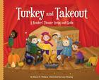 Turkey and Takeout: A Readers' Theater Script and Guide (Readers' Theater: How to Put on a Production) Cover Image