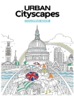 Urban Cityscapes Coloring Book: 100 Pages of Peaceful Cityscapes and Quaint Towns in Isometric Perspective Cover Image