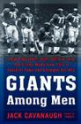Giants Among Men: How Robustelli, Huff, Gifford, and the Giants Made New York a Football Town and Changed the NFL Cover Image