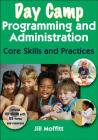 Day Camp Programming and Administration: Core Skills and Practices Cover Image