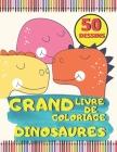 Grand Livre de Coloriage Dinosaures 50 Dessins: Réalistes de Dinosaures pour pour Garçons et Filles et Adultes Cover Image