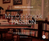 My Cookbook Passion: Culinary History and Adventure in Exploring My Collection Cover Image