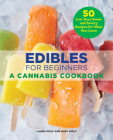 Edibles for Beginners: A Cannabis Cookbook Cover Image