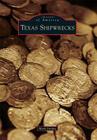 Texas Shipwrecks (Images of America (Arcadia Publishing)) Cover Image