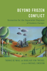 Beyond Frozen Conflict: Scenarios for the Separatist Disputes of Eastern Europe Cover Image