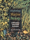 Exploring Marine Biology: Laboratory and Field Exercises Cover Image