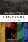 Uninvited Neighbors, Volume 7: African Americans in Silicon Valley, 1769-1990 (Race and Culture in the American West #7) Cover Image
