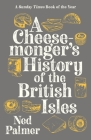 Cheesemonger's History of the British Isles Cover Image