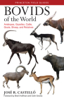 Bovids of the World: Antelopes, Gazelles, Cattle, Goats, Sheep, and Relatives (Princeton Field Guides #104) Cover Image