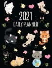 Cats Daily Planner 2021: Make 2021 a Meowy Year! - Cute Kitten Weekly Organizer with Monthly Spread: January - December - For School, Work, Off Cover Image