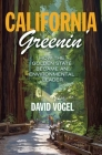 California Greenin': How the Golden State Became an Environmental Leader (Princeton Studies in American Politics: Historical #162) Cover Image
