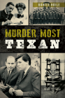 Murder Most Texan (True Crime) Cover Image