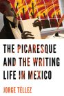 The Picaresque and the Writing Life in Mexico Cover Image