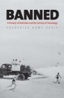 Banned: A History of Pesticides and the Science of Toxicology Cover Image