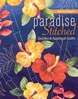 Paradise Stitched--Sashiko & Applique Quilts Cover Image