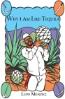 Why I Am Like Tequila Cover Image