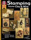 Stamping Polymer Clay & Wire Cover Image