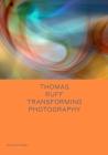 Thomas Ruff: Transforming Photography (Spotlight Series) Cover Image