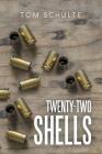 Twenty-Two Shells Cover Image