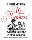 Miss Manners' Guide to Rearing Perfect Children Cover Image