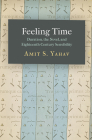Feeling Time: Duration, the Novel, and Eighteenth-Century Sensibility Cover Image