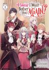 I Swear I Won't Bother You Again! (Light Novel) Vol. 1 Cover Image